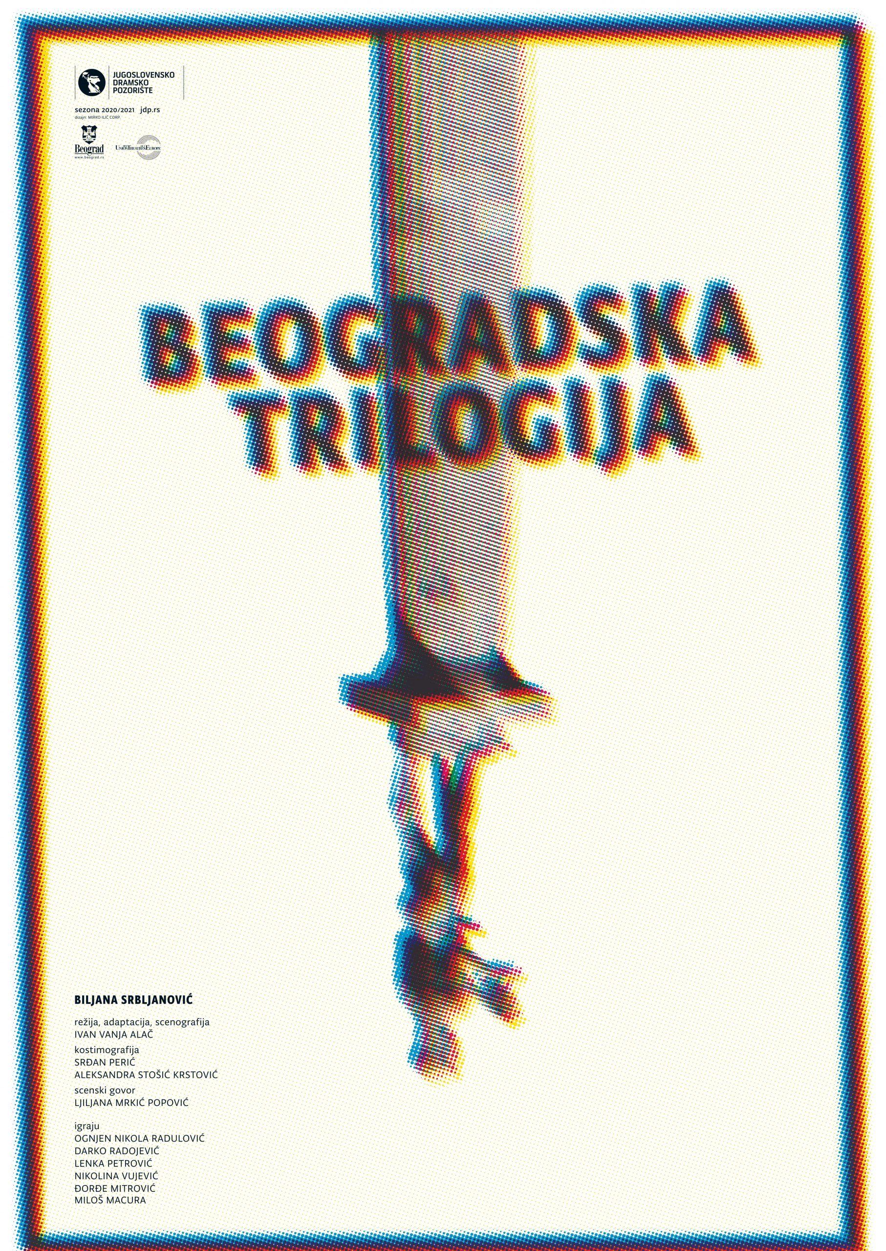 """""""Beogradska trilogija"""" u Jugoslovenskom dramskom pozorištu u Beogradu"""